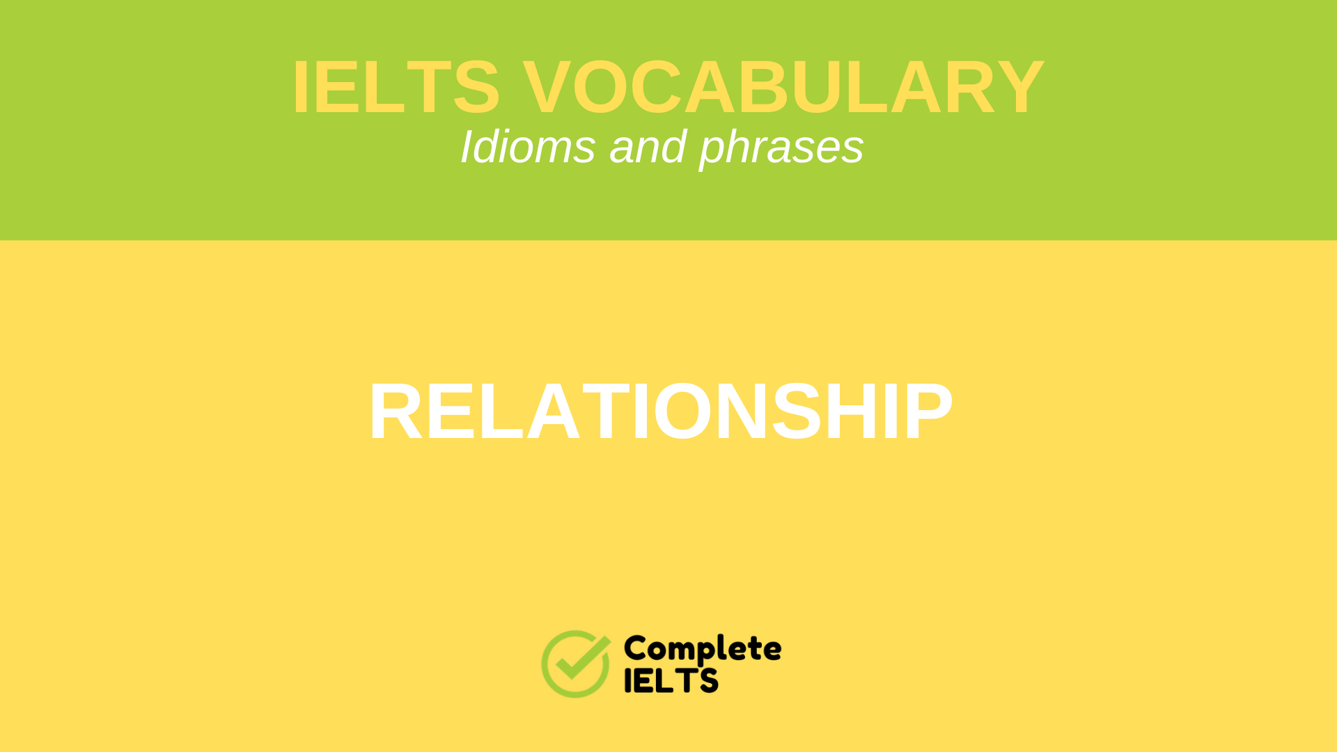 IELTS Vocabulary: Idioms and phrases for Relationship