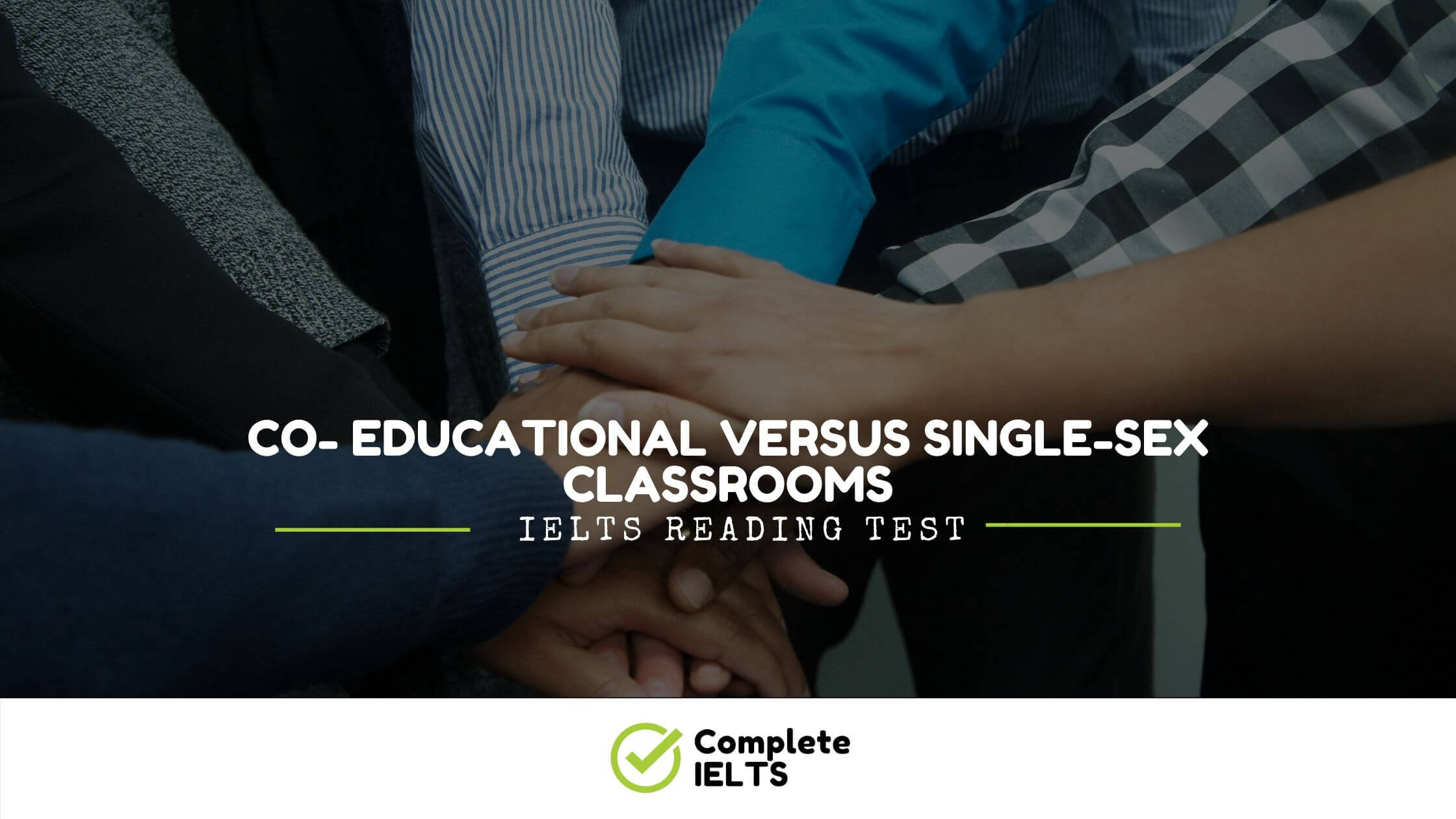 CO- EDUCATIONAL VERSUS SINGLE-SEX CLASSROOMS | IELTS Academic Reading Sample Question