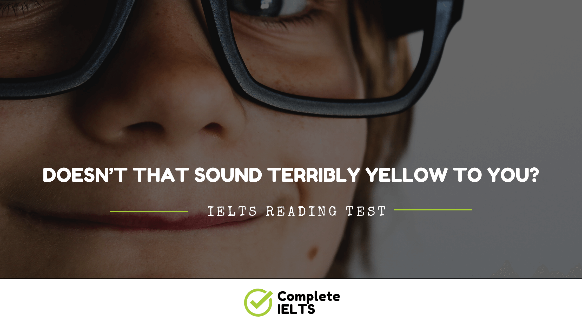 Doesn't that sound terribly yellow to you? | IELTS Academic Reading Sample Question