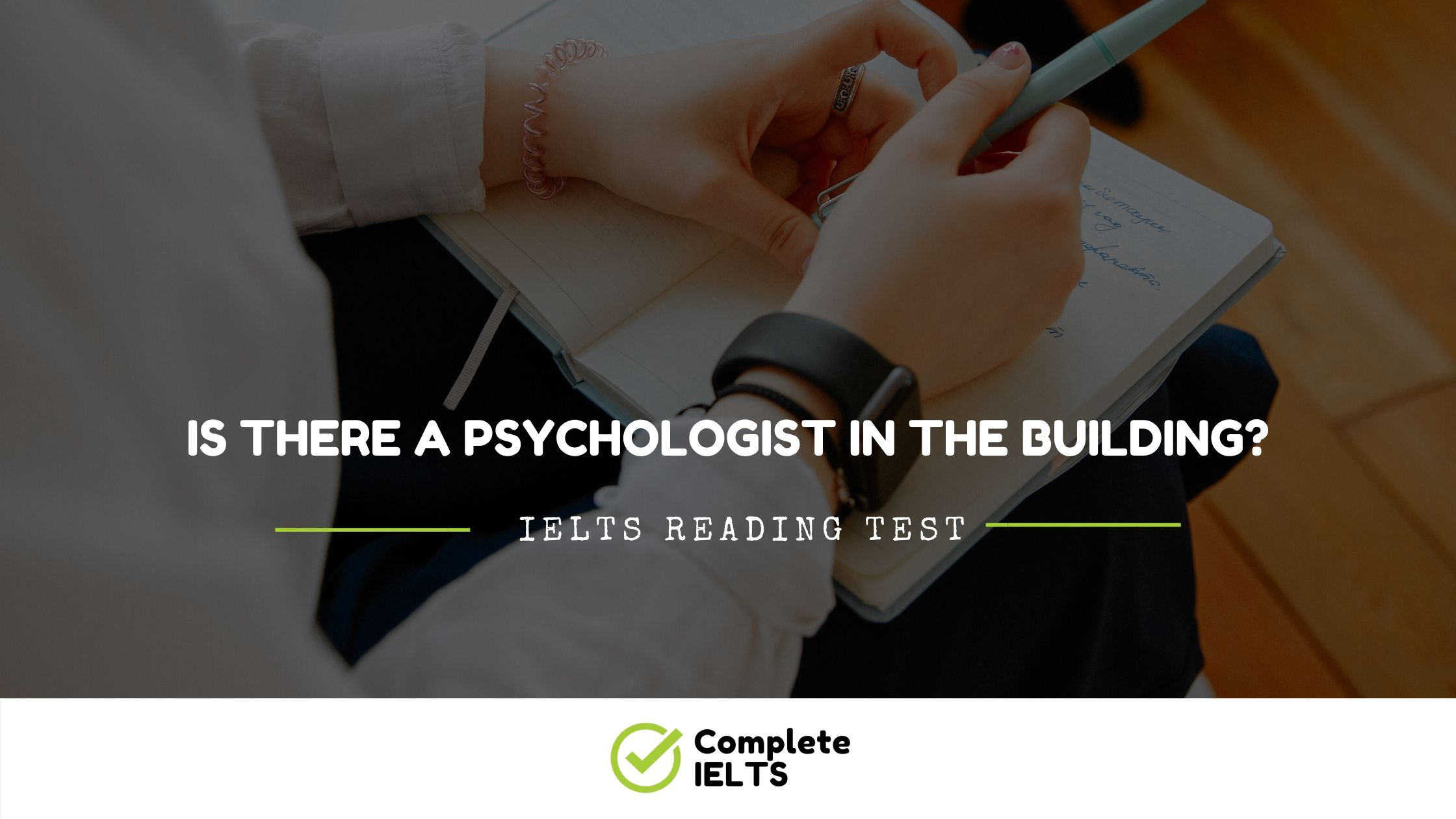 Is there a psychologist in the building? | IELTS Academic Reading Sample Question