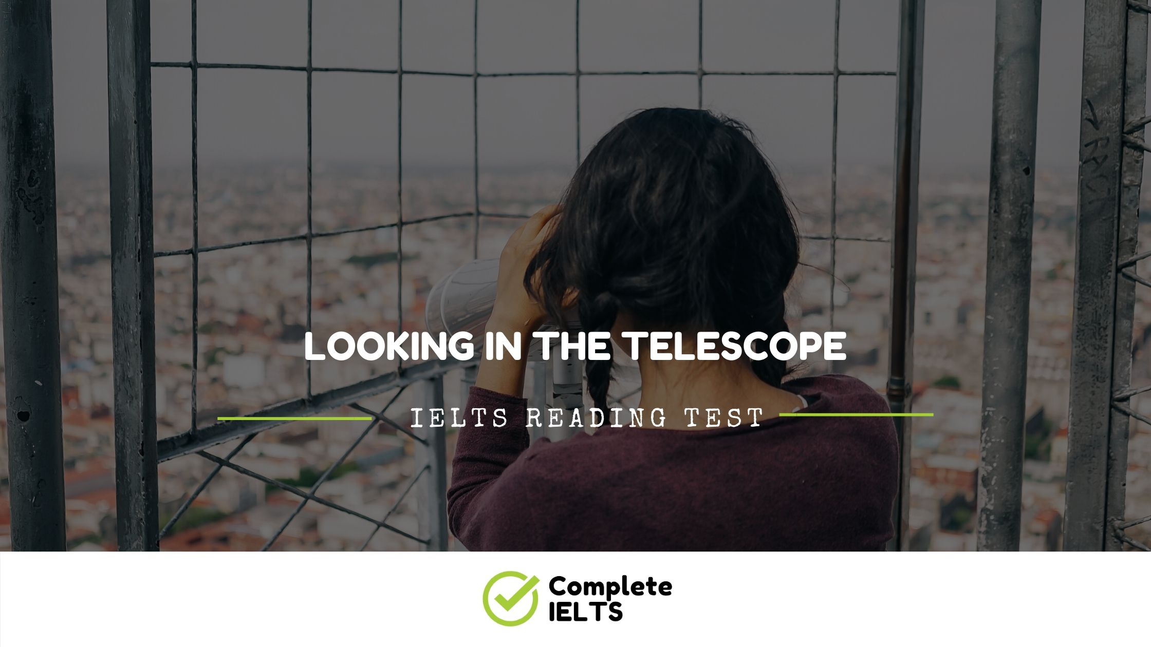 LOOKING IN THE TELESCOPE | IELTS Academic Reading Sample Question