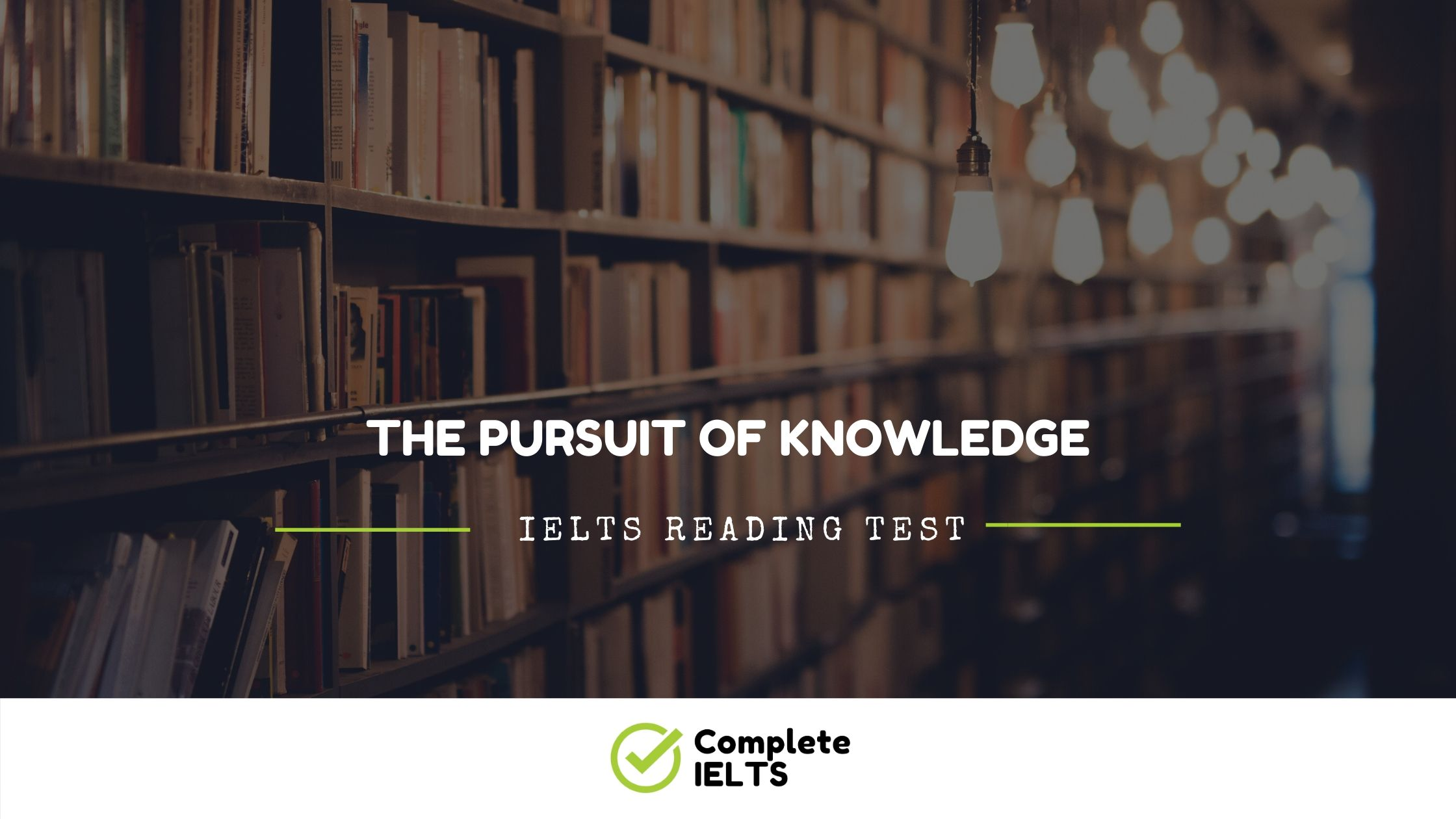 The pursuit of knowledge | IELTS Academic Reading Sample Question