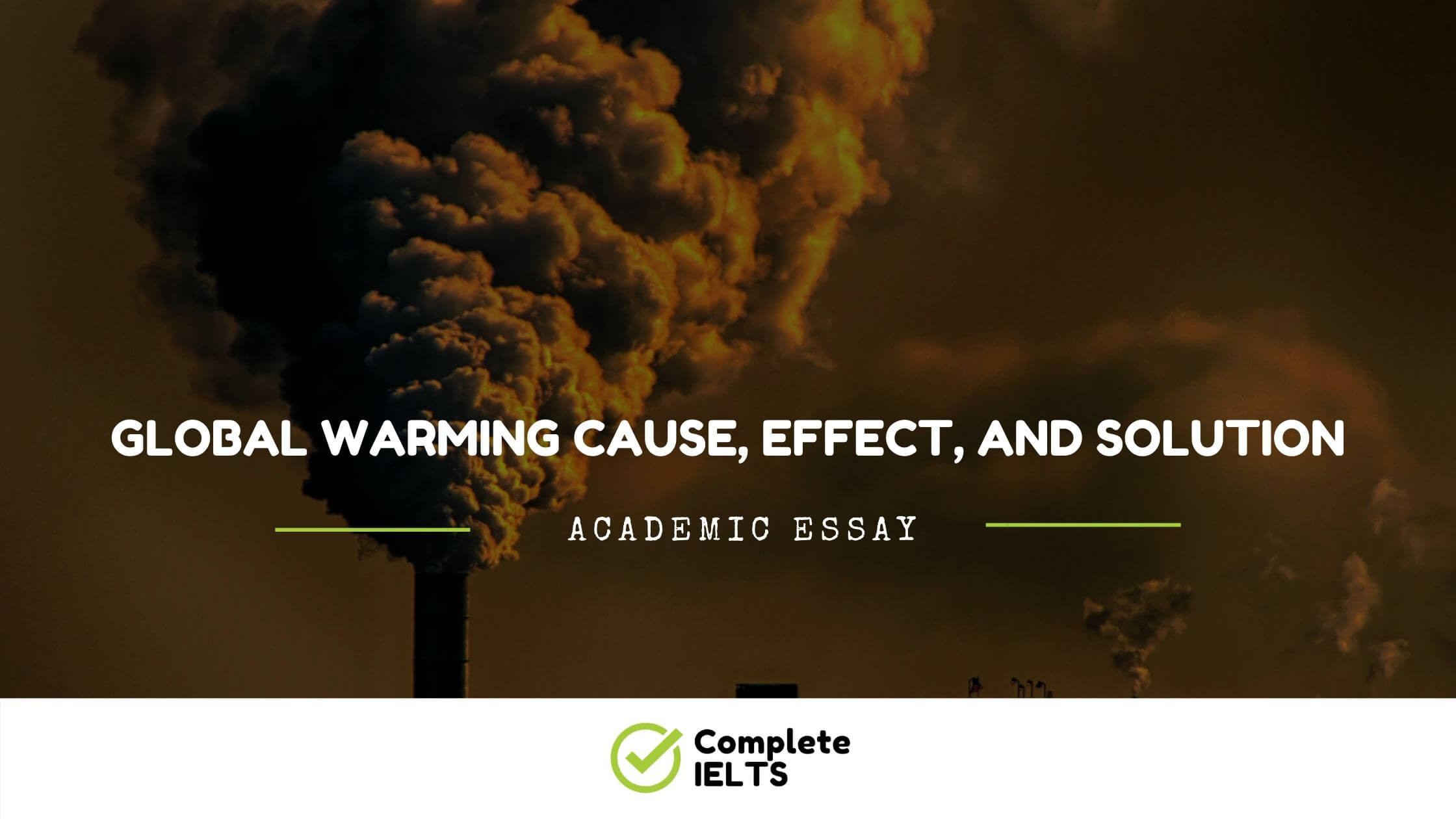Global Warming Cause, Effect And Solution Essay
