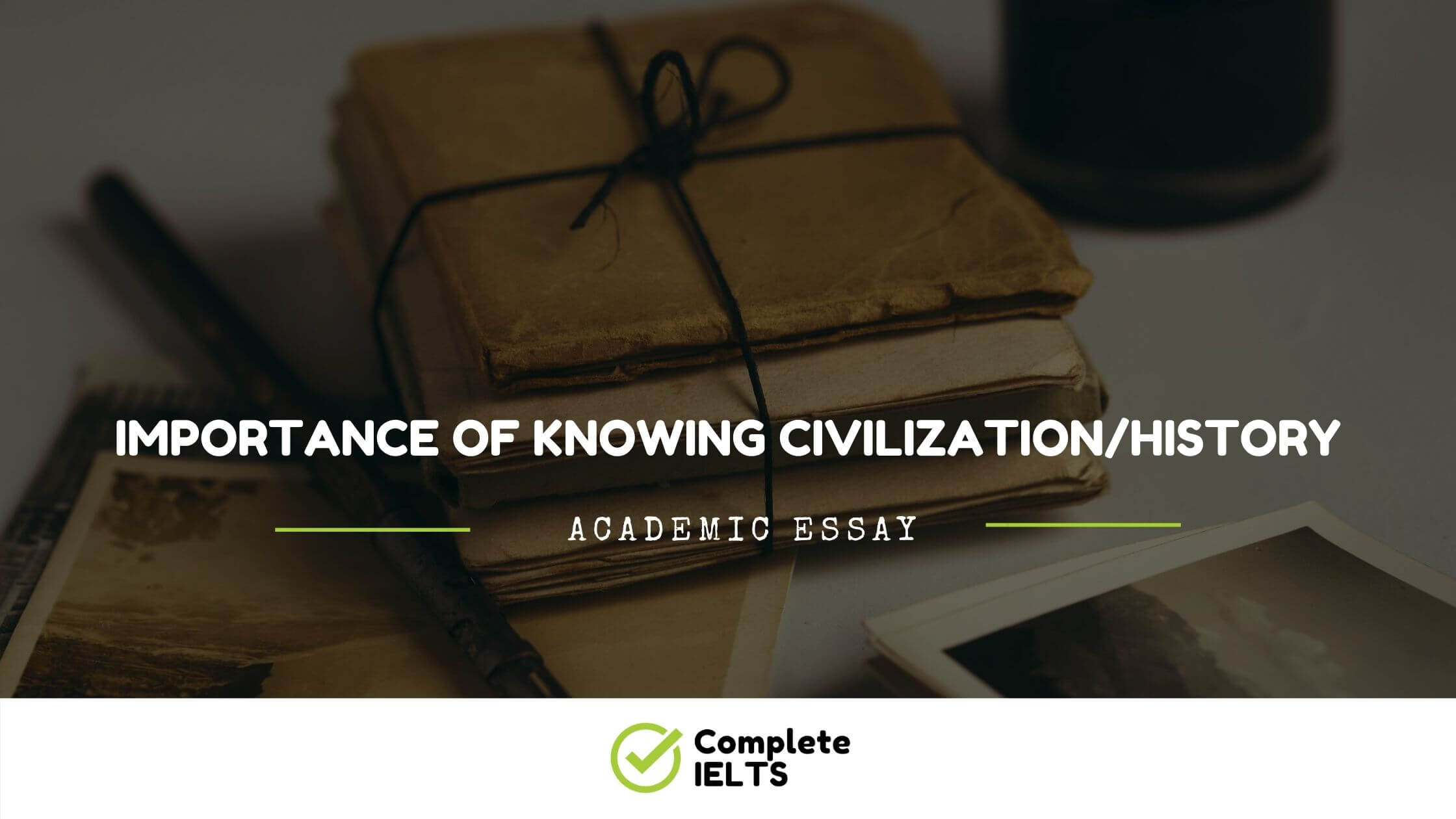 Essay on Importance Of Knowing Civilization/History